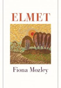 Elmet Fiona Mozley-Elmet
